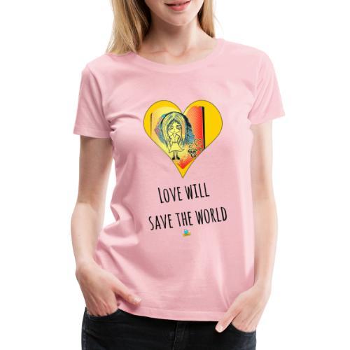 Love will save the world - Maglietta Premium da donna