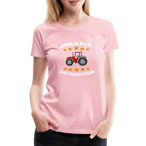 j'peux pas j'ai tracteur - T-shirt Premium Femme