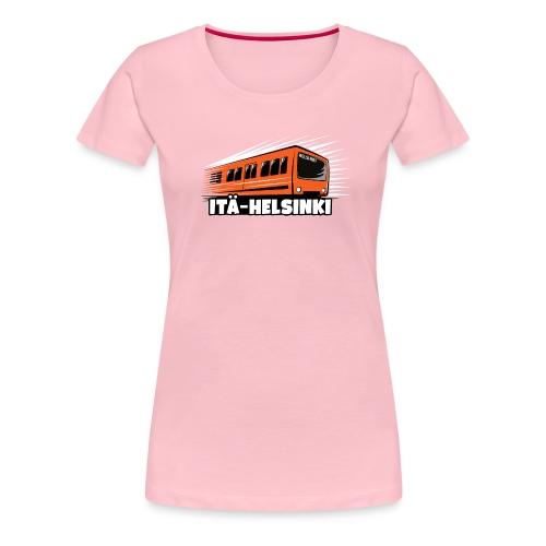 METRO ITÄ-HELSINKI T-paidat, Hupparit, lahjat ym. - Naisten premium t-paita