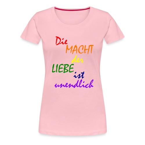 Die MACHT der LIEBE ist unendlich - Frauen Premium T-Shirt