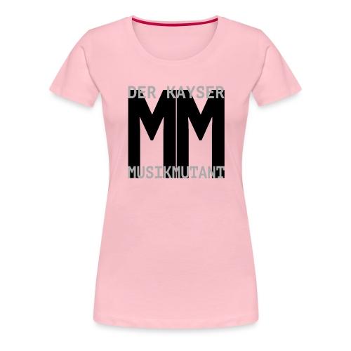 Der Kayser - Musikmutant - Bandshirt - Frauen Premium T-Shirt