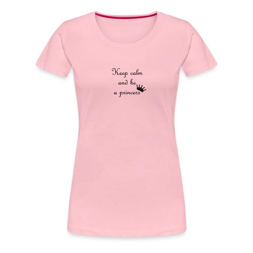 keep calm princess - T-shirt Premium Femme