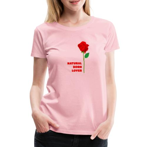 Natural Born Lover - I'm so sexy! - Women's Premium T-Shirt