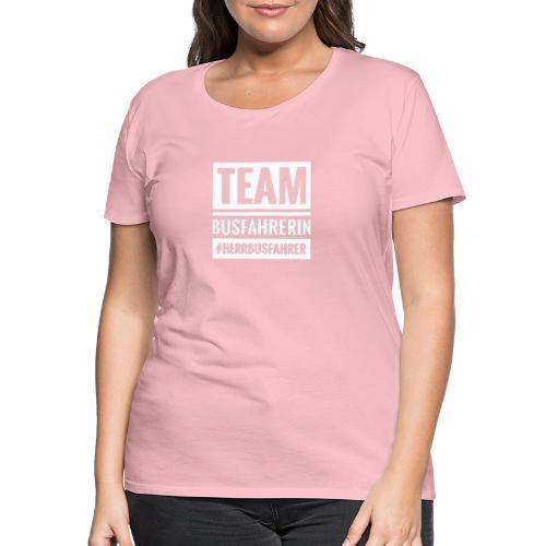 Team Busfahrerin #herrbusfahrer - Frauen Premium T-Shirt