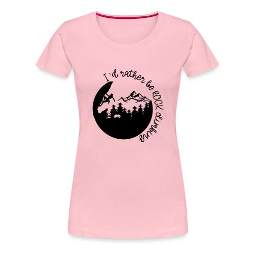 ROCK CLIMBING Shirt- Rather be rock climbing - Frauen Premium T-Shirt