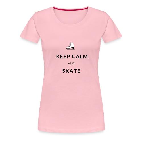 Keep calm and skate - T-shirt Premium Femme
