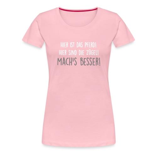 Vorschau: machs besser - Frauen Premium T-Shirt