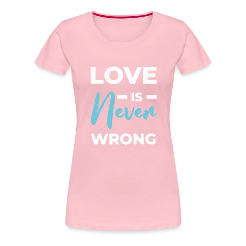 Love is never wrong - T-shirt Premium Femme