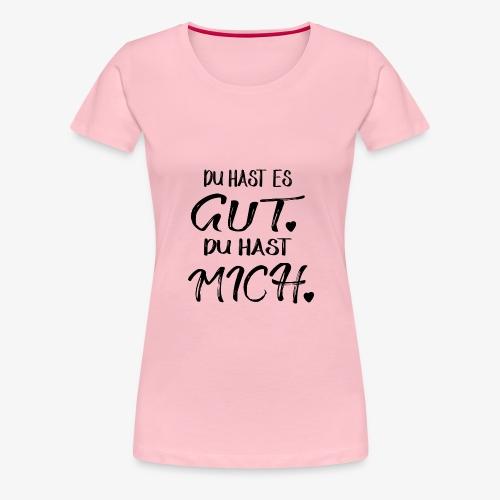 Du hast mich Valentinstag geschenkidee - Frauen Premium T-Shirt