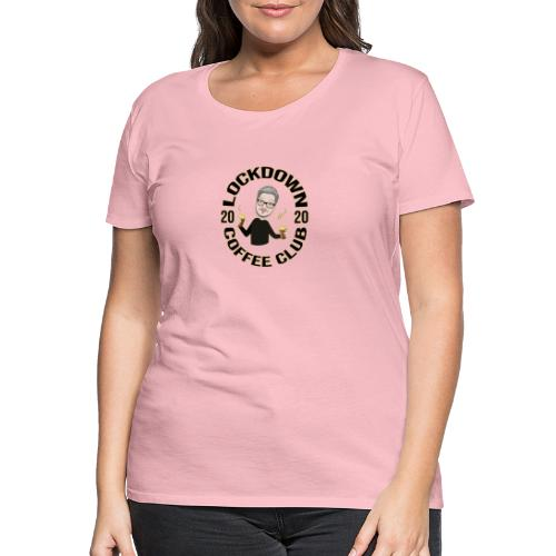 Lockdown Coffee Club 2020 - Women's Premium T-Shirt