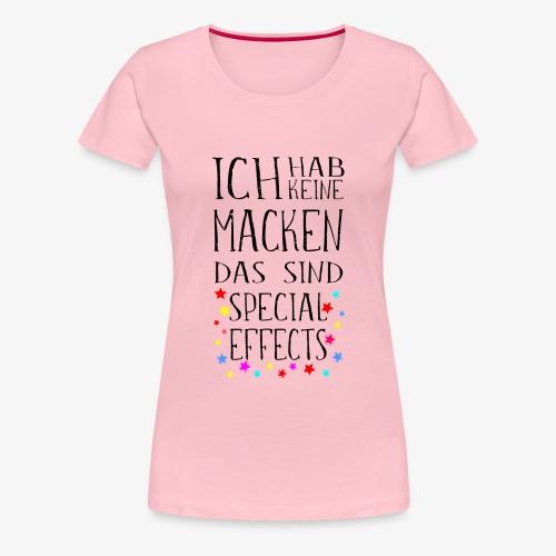 Keine Macken Das sind Special Effects - Frauen Premium T-Shirt