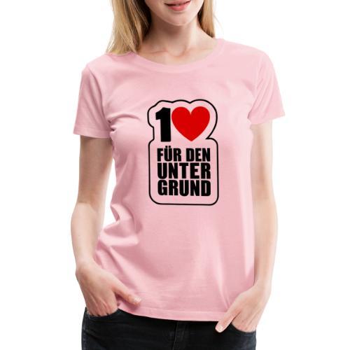1 Herz für den Untergrund - Original Logo - Frauen Premium T-Shirt
