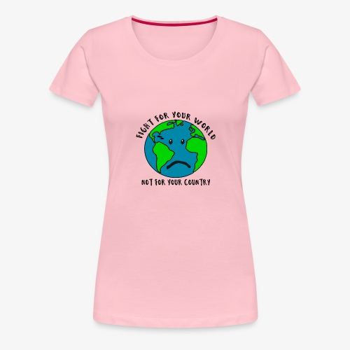 Fight for your world - Frauen Premium T-Shirt