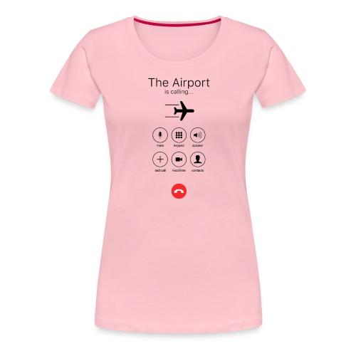 Lentokenttä soittaa - musta - Naisten premium t-paita
