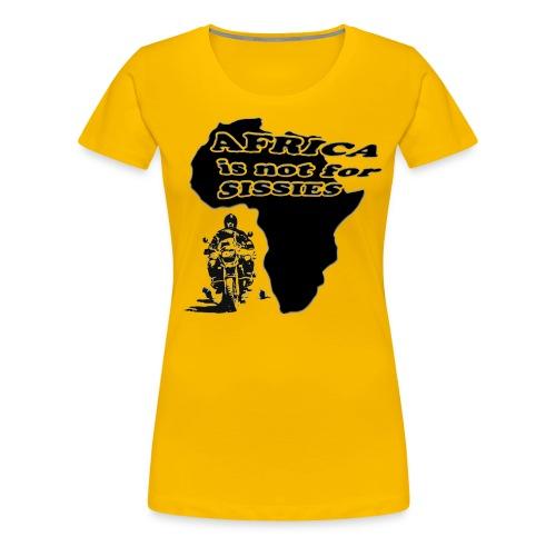 Africa is not for sissies - Frauen Premium T-Shirt