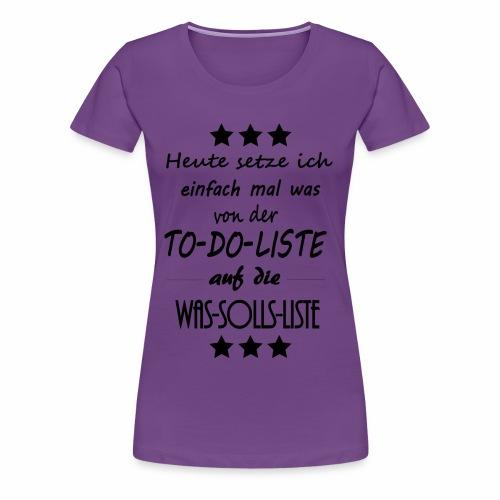 Was solls Spruch - Frauen Premium T-Shirt