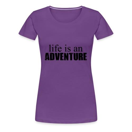 life is an ADVENTURE - Frauen Premium T-Shirt