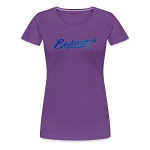 Beauty² - Vrouwen Premium T-shirt