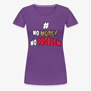 Sin Dinero No Hay Problema - Women's Premium T-Shirt