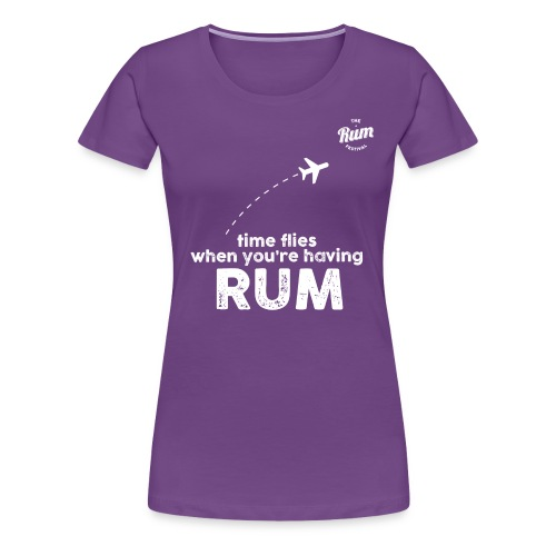 TIME FLIES WHEN YOU'RE HAVING RUM - Women's Premium T-Shirt