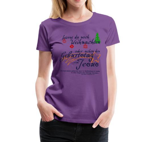 Geburtstag von Jesus - Frauen Premium T-Shirt
