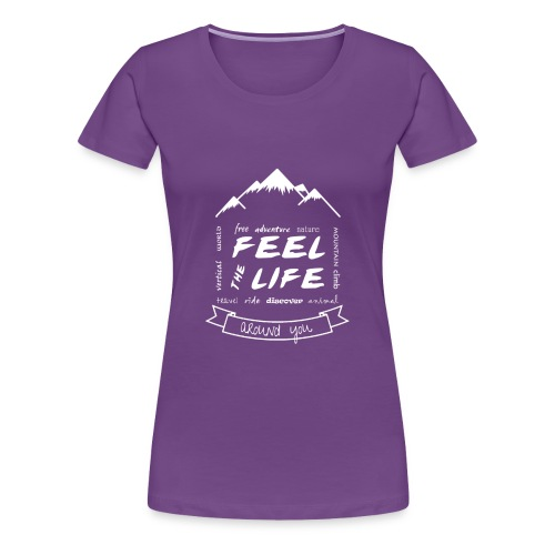 Feel the Life around you - Blanco - Camiseta premium mujer