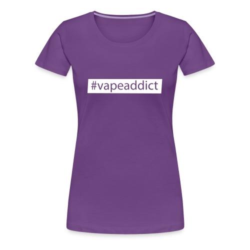 Vapeaddict - Hashtag-Logo für Dampfer - Frauen Premium T-Shirt