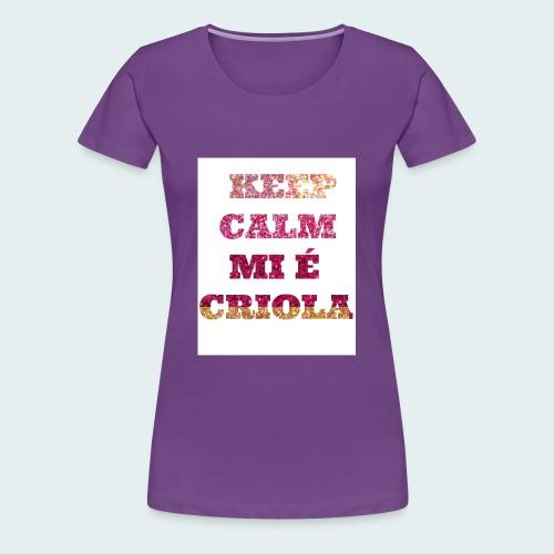 KEEP-CALM-MI-E-KRIOLA - Women's Premium T-Shirt