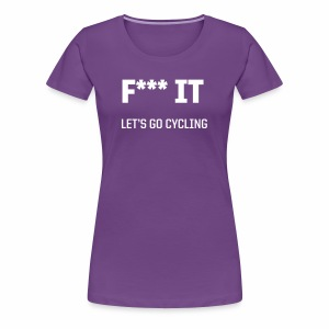 Let s go cycling - Frauen Premium T-Shirt