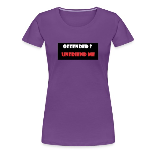 offended ? - Women's Premium T-Shirt