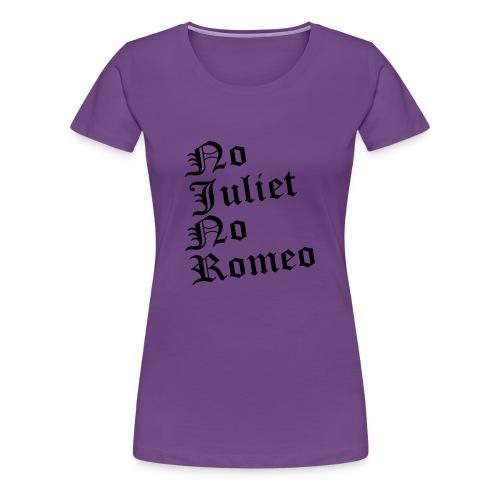 No Juliet No Romeo Felpa - Maglietta Premium da donna