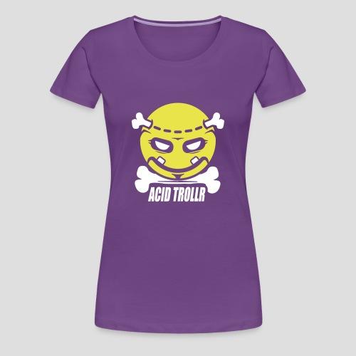 Acid TROLLR - T-shirt Premium Femme