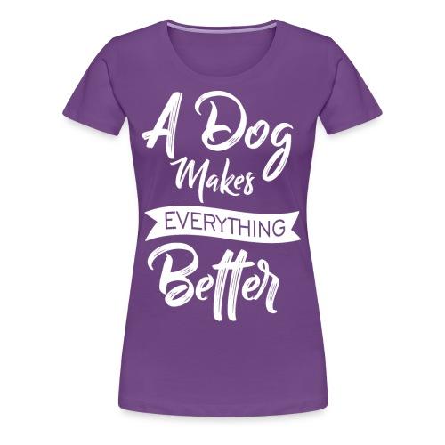 ADogMakesEverythingBetter DESIGN WHITE 2 - Frauen Premium T-Shirt