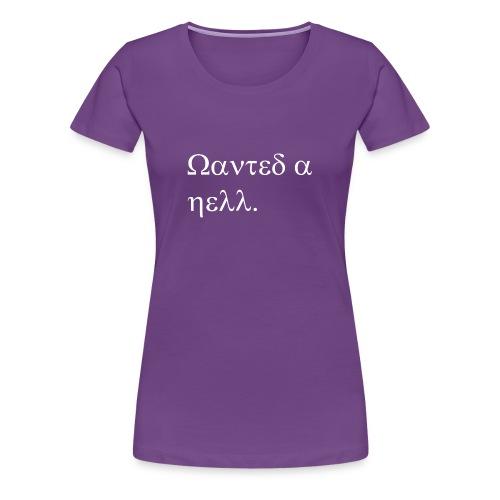 ReSilence. Wanted As Hell., kyrillisch - Frauen Premium T-Shirt