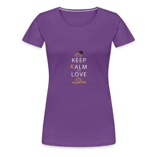 Keep kalm and love YellowCloud ! - T-shirt Premium Femme