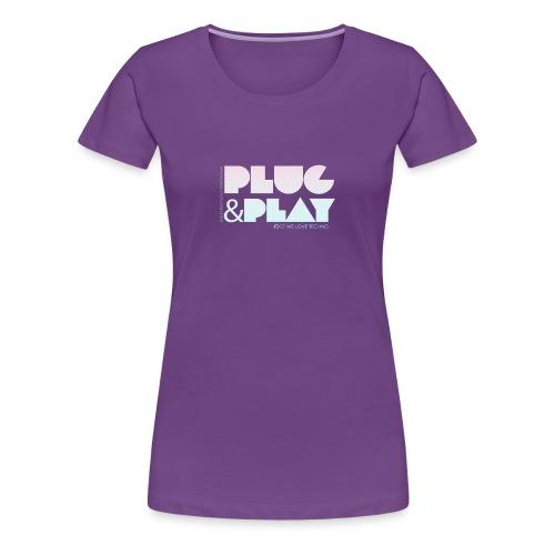 Collection PLUG & PLAY - Frauen Premium T-Shirt
