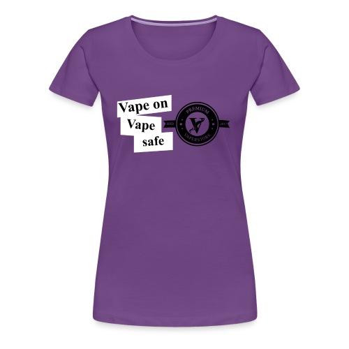 VapeOn Vape safe - Frauen Premium T-Shirt