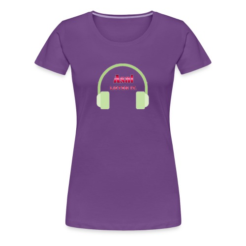 Asal Listen it. - Design - Frauen Premium T-Shirt