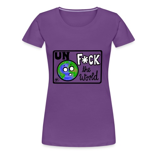 UNF*CK the World - Frauen Premium T-Shirt