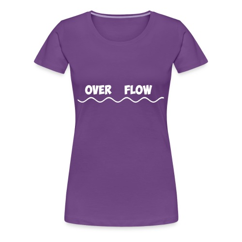 Over Flow - Women's Premium T-Shirt