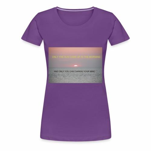 Motivasjon Soloppgang - Premium T-skjorte for kvinner