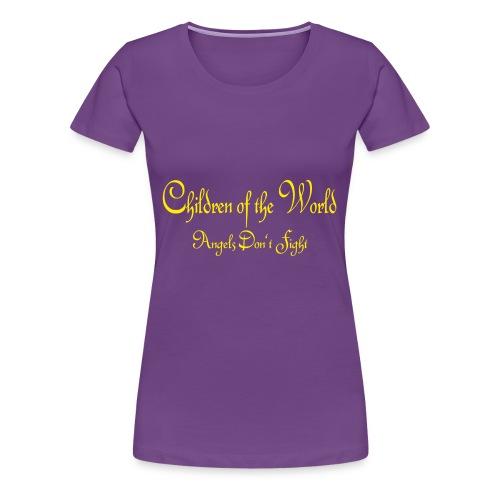 Children of the World - Angels don´t fight - Frauen Premium T-Shirt
