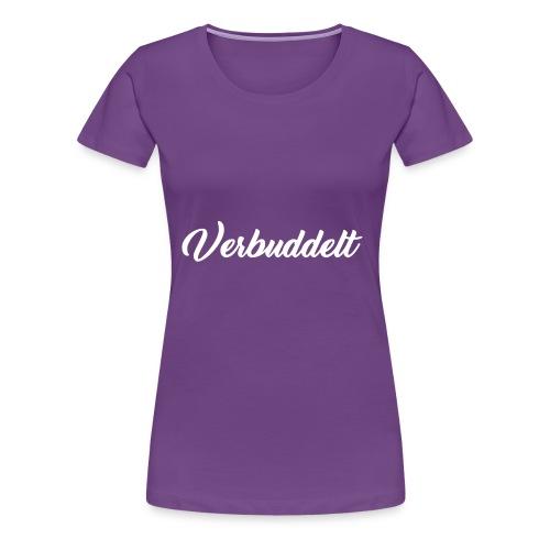 Verbuddelt Weiser schriftzug - Frauen Premium T-Shirt