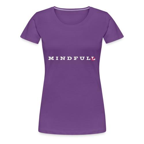 MINDFUL - Frauen Premium T-Shirt