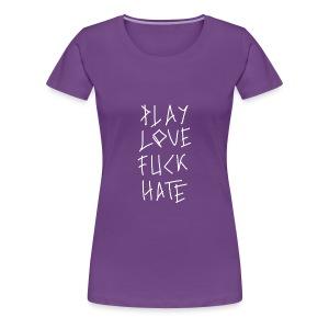 Playlovefuckhate - T-shirt Premium Femme