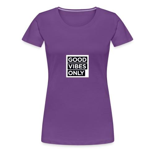 u need good vibes only - Premium T-skjorte for kvinner