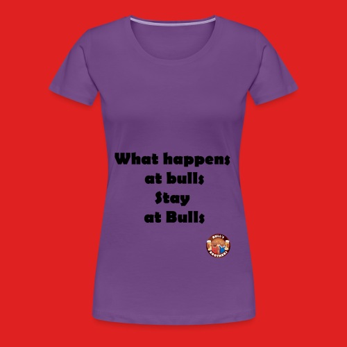BB Stay at bulls - T-shirt Premium Femme