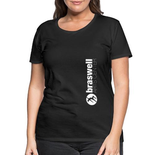 Braswell Arts Center - Women's Premium T-Shirt