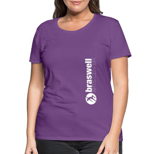Braswell Arts Center - Women's Premium T-Shirt