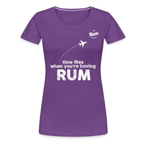 TIME FLIES WHEN YOU'RE HAVING RUM - Women's Premium T-Shirt